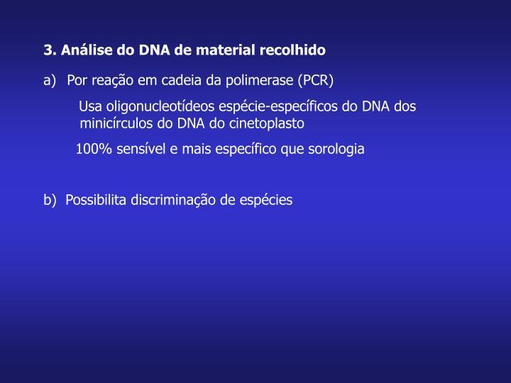 3. Análise do DNA de material recolhido