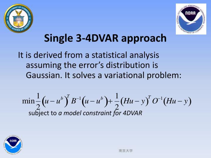Single 3-4DVAR approach