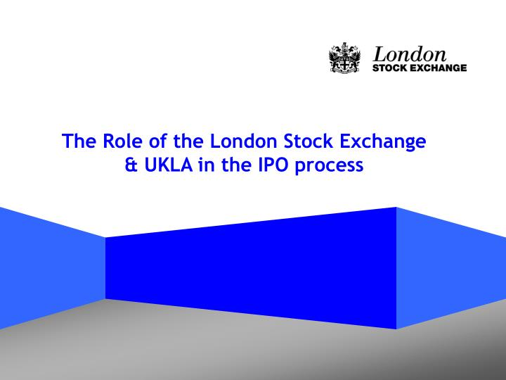 The role of the london stock exchange ukla in the ipo process