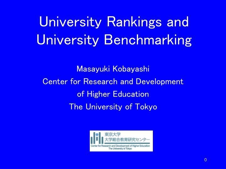 University Rankings and University Benchmarking