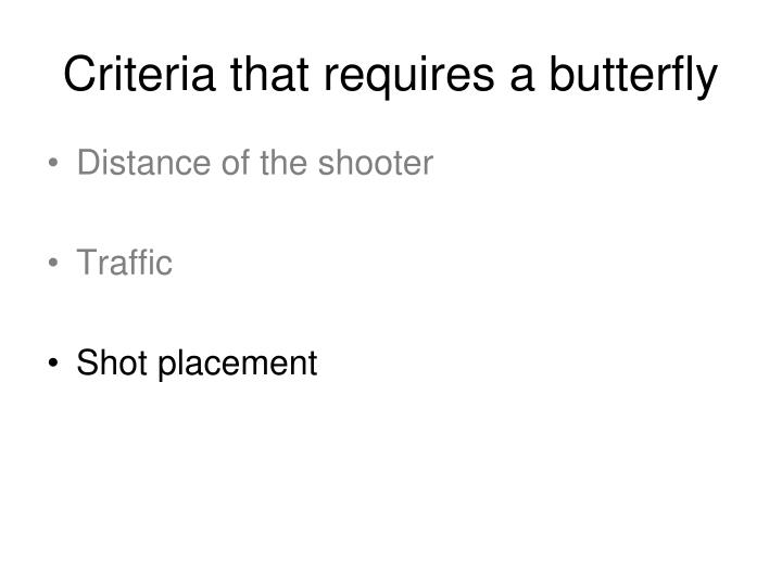 Criteria that requires a butterfly