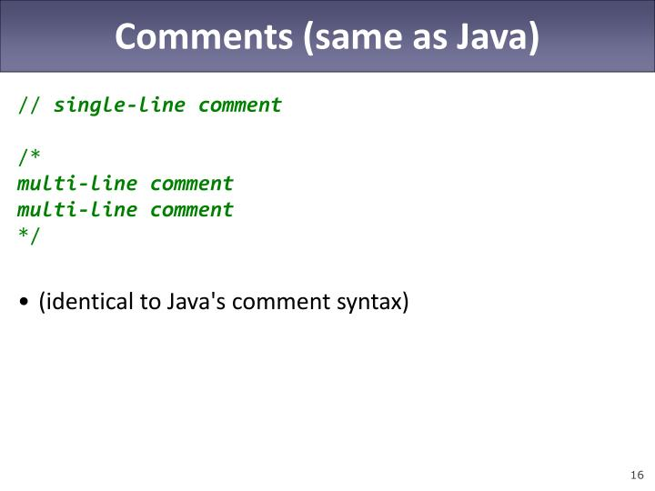 Comments (same as Java)
