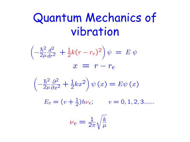 Quantum Mechanics of vibration