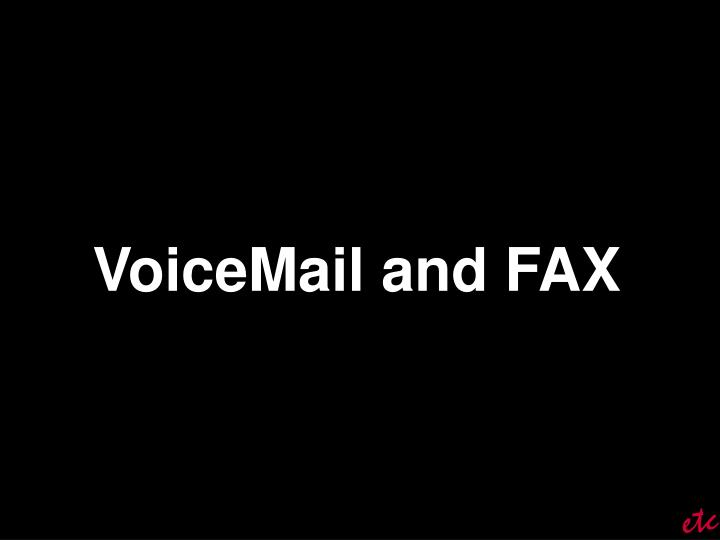 VoiceMail and FAX