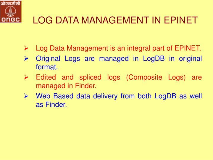 LOG DATA MANAGEMENT IN EPINET