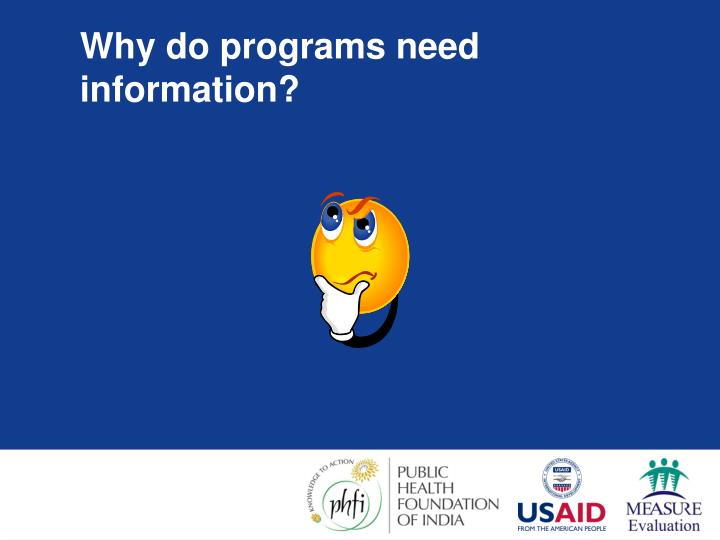 Why do programs need information?