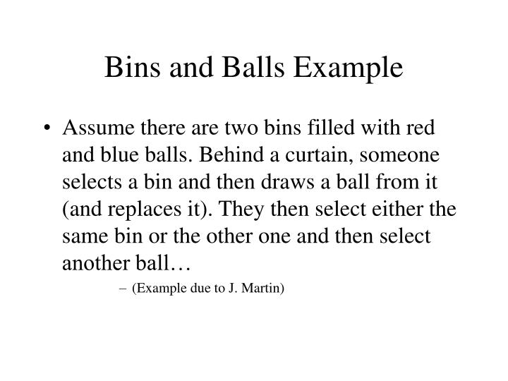 Bins and Balls Example