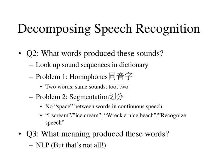Decomposing Speech Recognition
