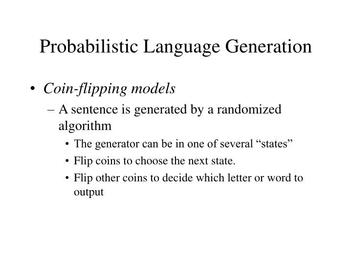 Probabilistic Language Generation