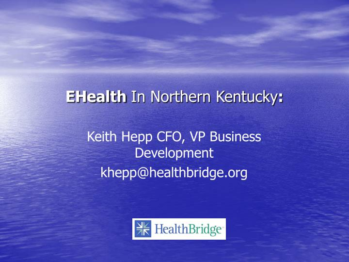 Ehealth in northern kentucky