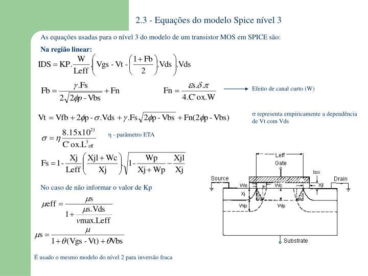 2.3 - Equações do modelo Spice nível 3