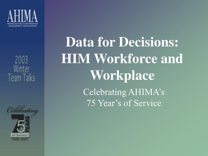 Data for decisions him workforce and workplace