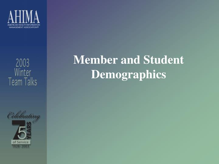 Member and Student Demographics