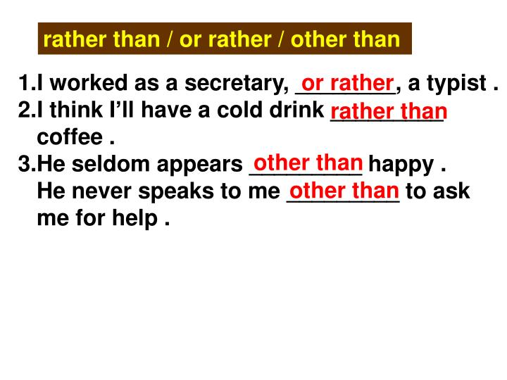 rather than / or rather / other than