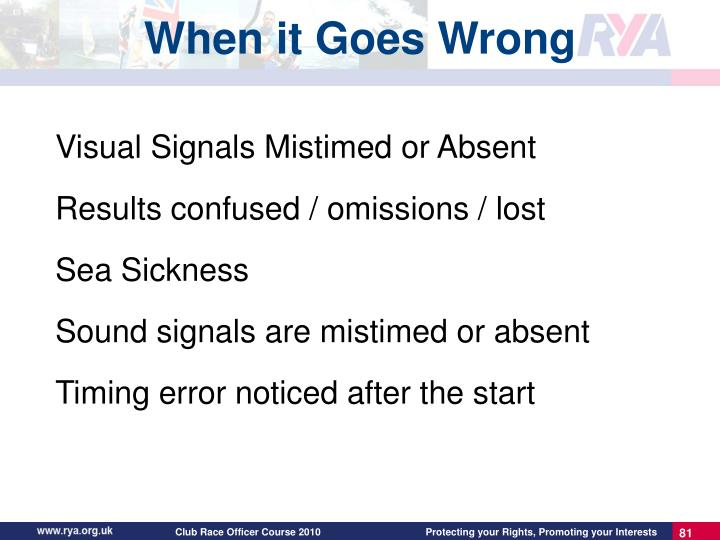 Visual Signals Mistimed or Absent