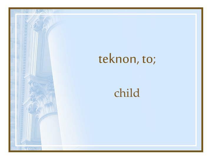 teknon, to;