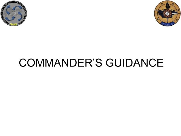 COMMANDER'S GUIDANCE