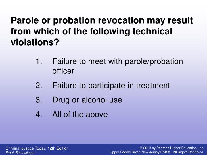 Parole or probation revocation may result