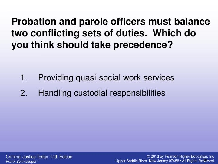 Probation and parole officers must balance