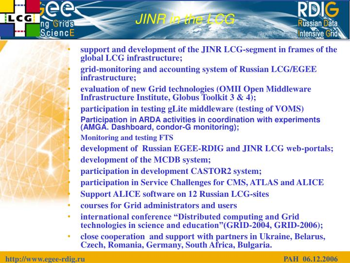 support and development of the JINR LCG-segment in frames of the global LCG infrastructure;