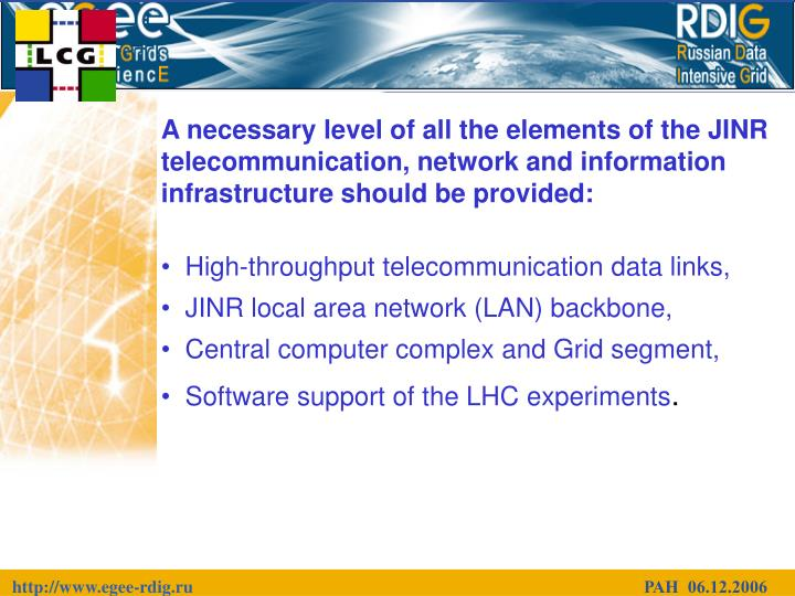 A necessary level of all the elements of the JINR telecommunication, network and information infrast...