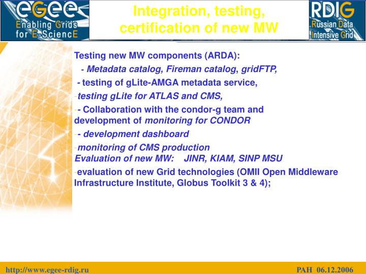 Integration, testing, certification of new MW