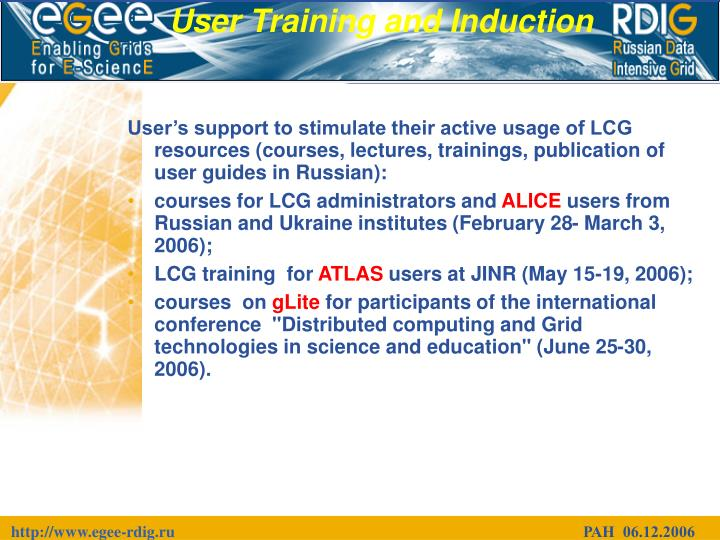 User's support to stimulate their active usage of LCG resources (courses, lectures, trainings, publication of user guides in Russian):