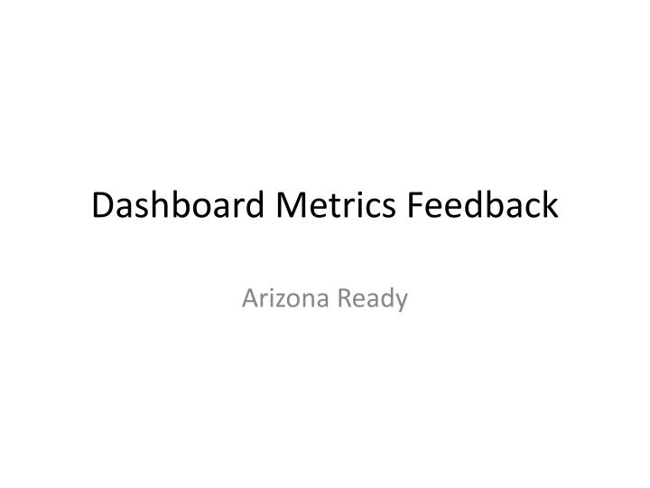 Dashboard Metrics Feedback