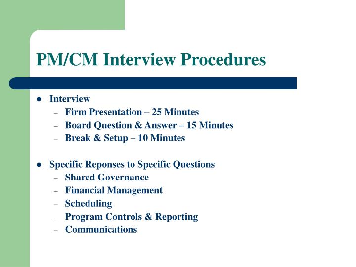 PM/CM Interview Procedures