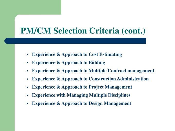 PM/CM Selection Criteria (cont.)
