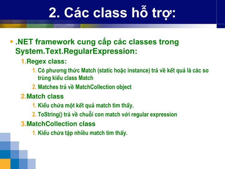 2. Các class hỗ trợ: