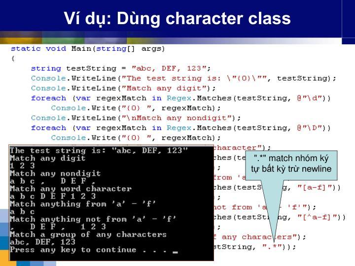 Ví dụ: Dùng character class