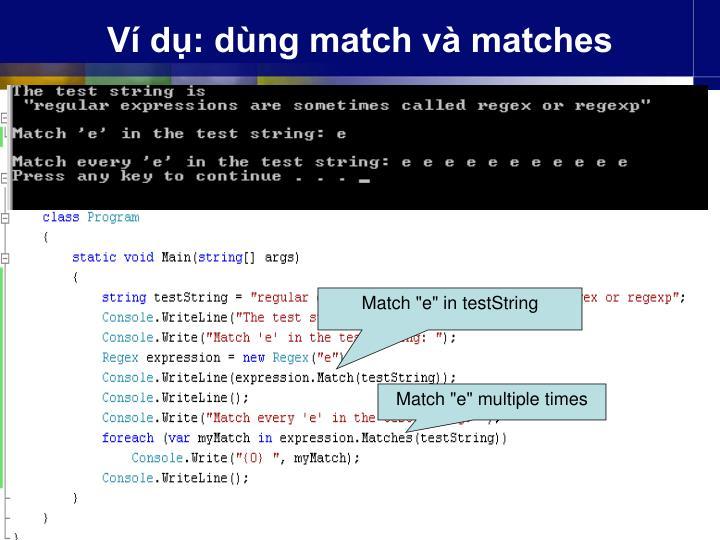 Ví dụ: dùng match và matches