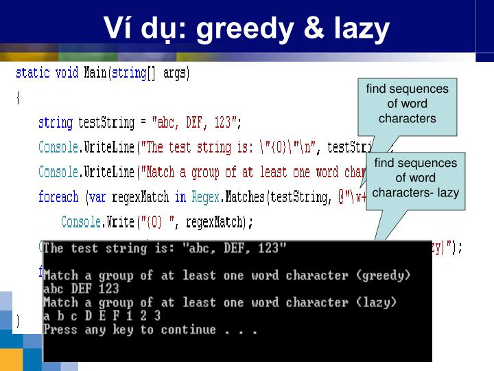 Ví dụ: greedy & lazy