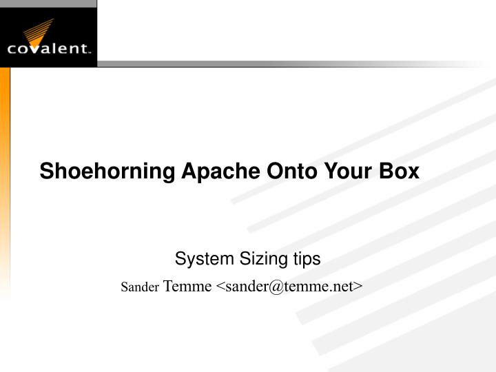 Shoehorning apache onto your box