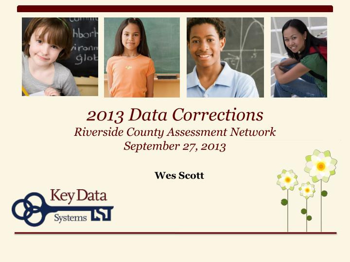 2013 data corrections riverside county assessment network september 27 2013