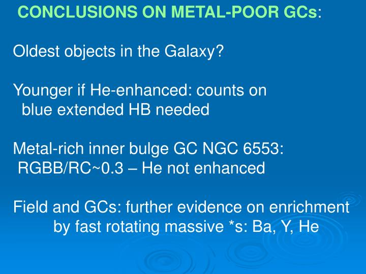 CONCLUSIONS ON METAL-POOR GCs