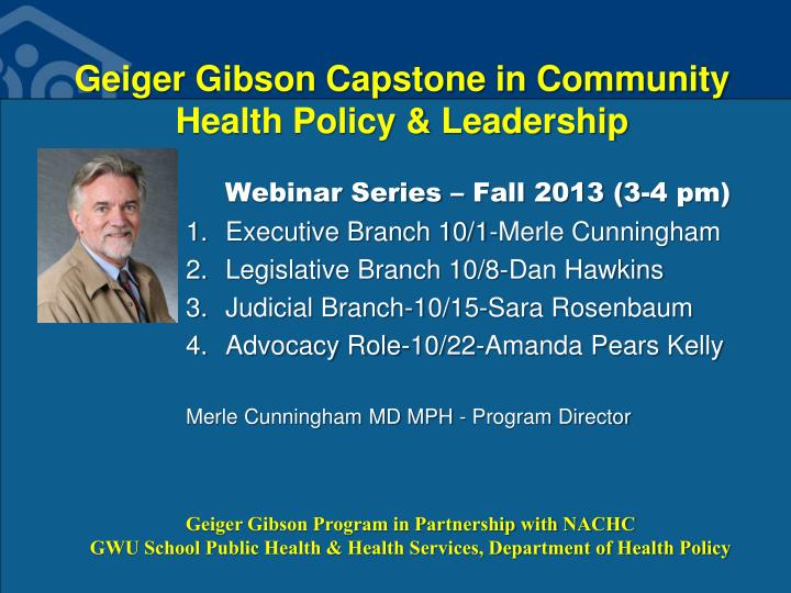 Geiger gibson capstone in community health policy leadership