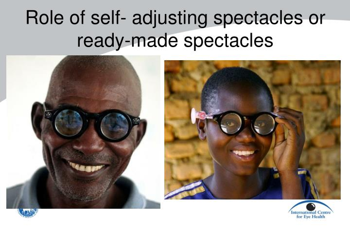 Role of self- adjusting spectacles or ready-made spectacles