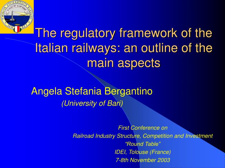 The regulatory framework of the italian railways an outline of the main aspects