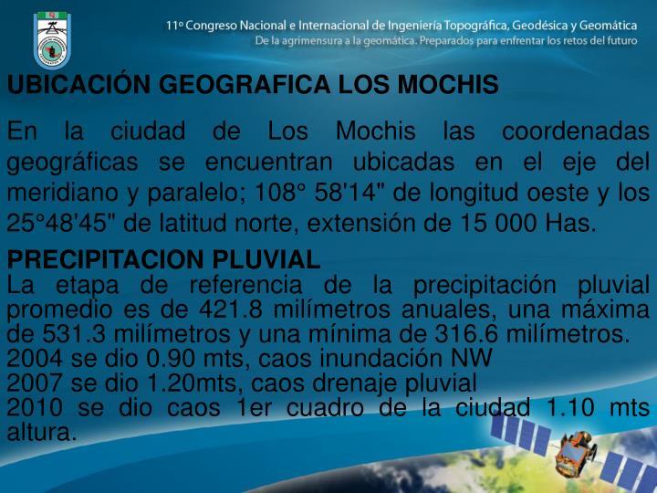 UBICACIÓN GEOGRAFICA LOS MOCHIS
