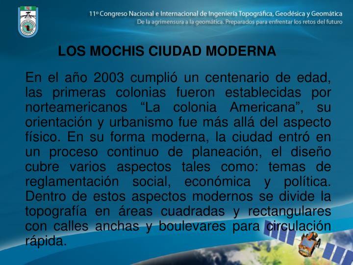 LOS MOCHIS CIUDAD MODERNA