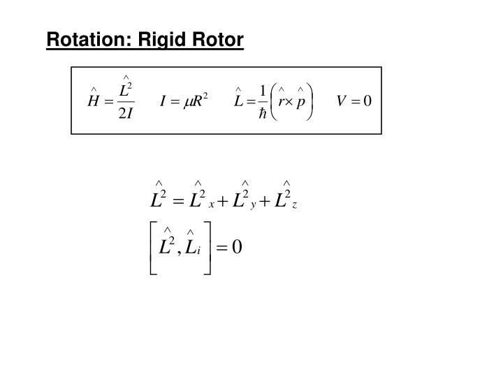 Rotation: Rigid Rotor