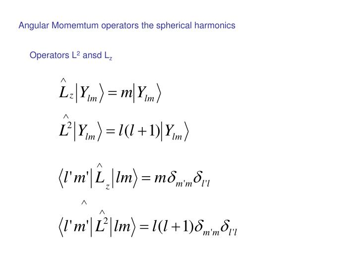 Angular Momemtum operators the spherical harmonics