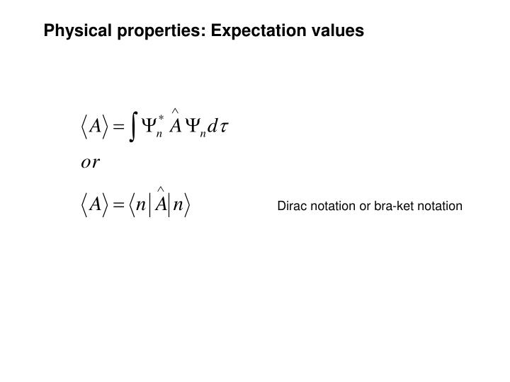 Physical properties: Expectation values