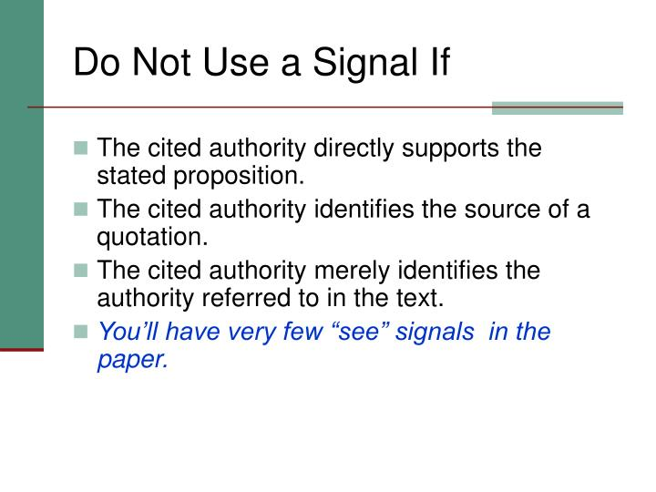 Do Not Use a Signal If