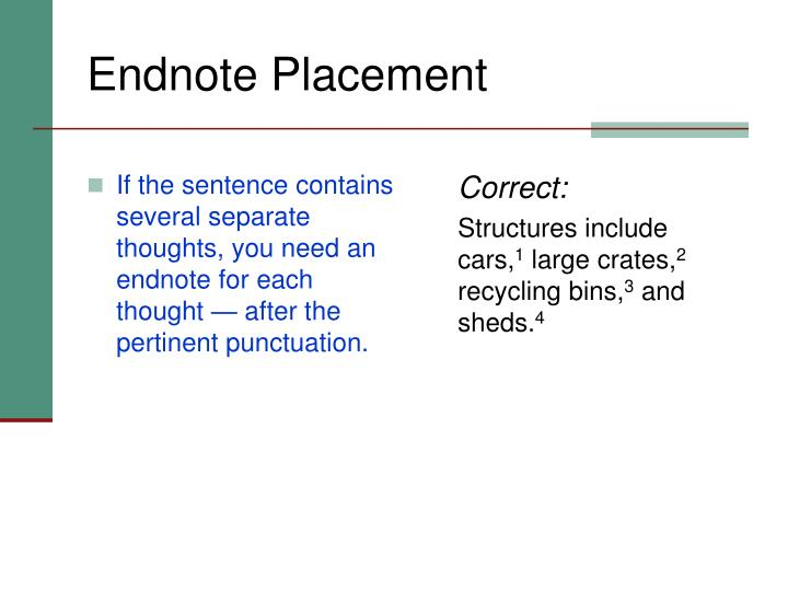 If the sentence contains several separate thoughts, you need an endnote for each thought