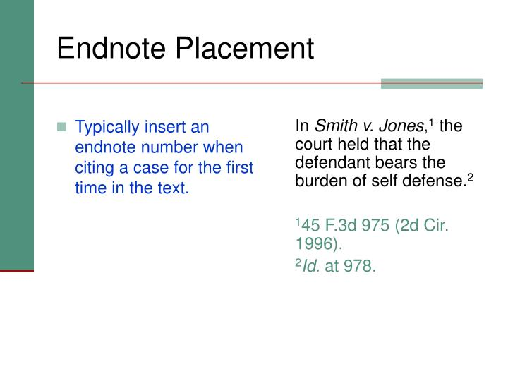Typically insert an endnote number when citing a case for the first time in the text.