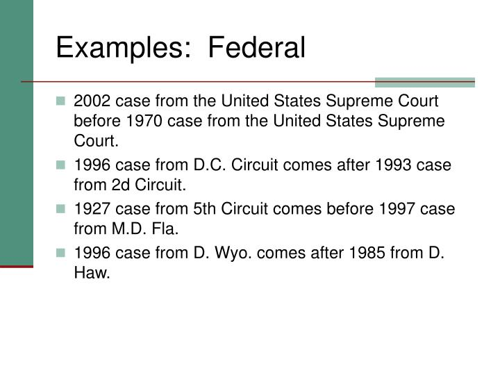 Examples:  Federal