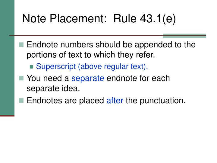 Note Placement:  Rule 43.1(e)